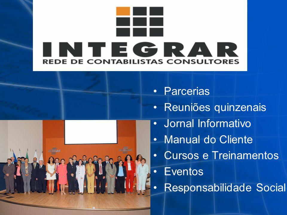 Parcerias Reuniões quinzenais Jornal Informativo Manual do Cliente Cursos e Treinamentos Eventos Responsabilidade Social