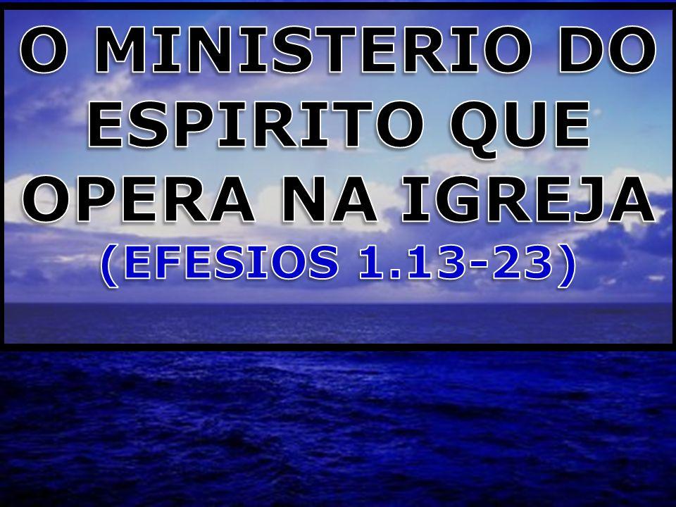 UMA SINTESE DAS BENCAOS ESPIRITUAIS (Versos 3-12) Como Deus tem nos abencoado.