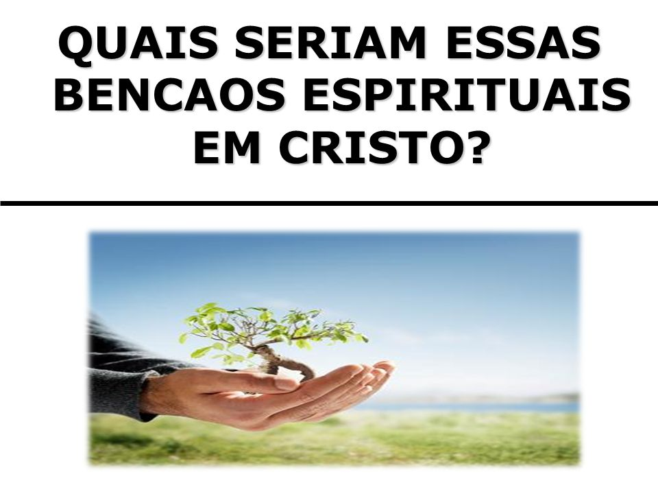 1) O PAPEL DO PAI E A BENCAO DA ADOCAO (Verso 4-5) A doutrina da adocao provem de Deus.