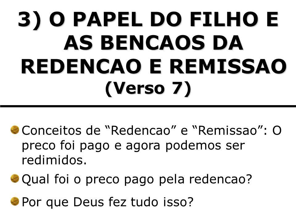 4) O PAPEL DO FILHO E A BENCAO DE CONHECER O PLANO DE DEUS (Versos 9) O conceito de misterio a luz da Biblia.