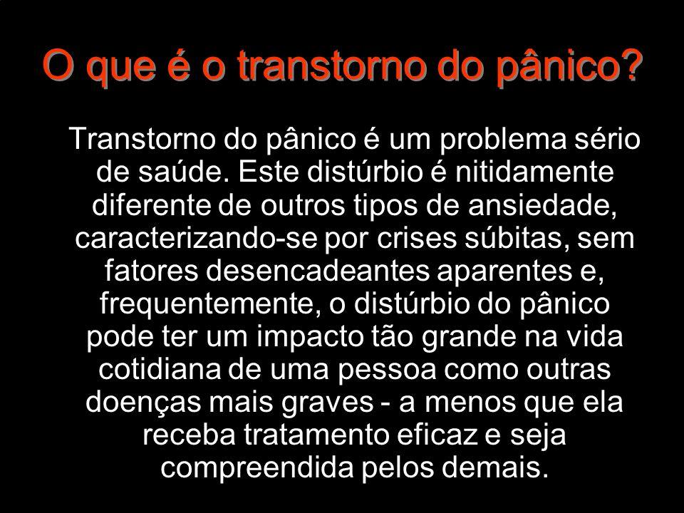 O que causa o transtorno do pânico.Por que ele ocorre.