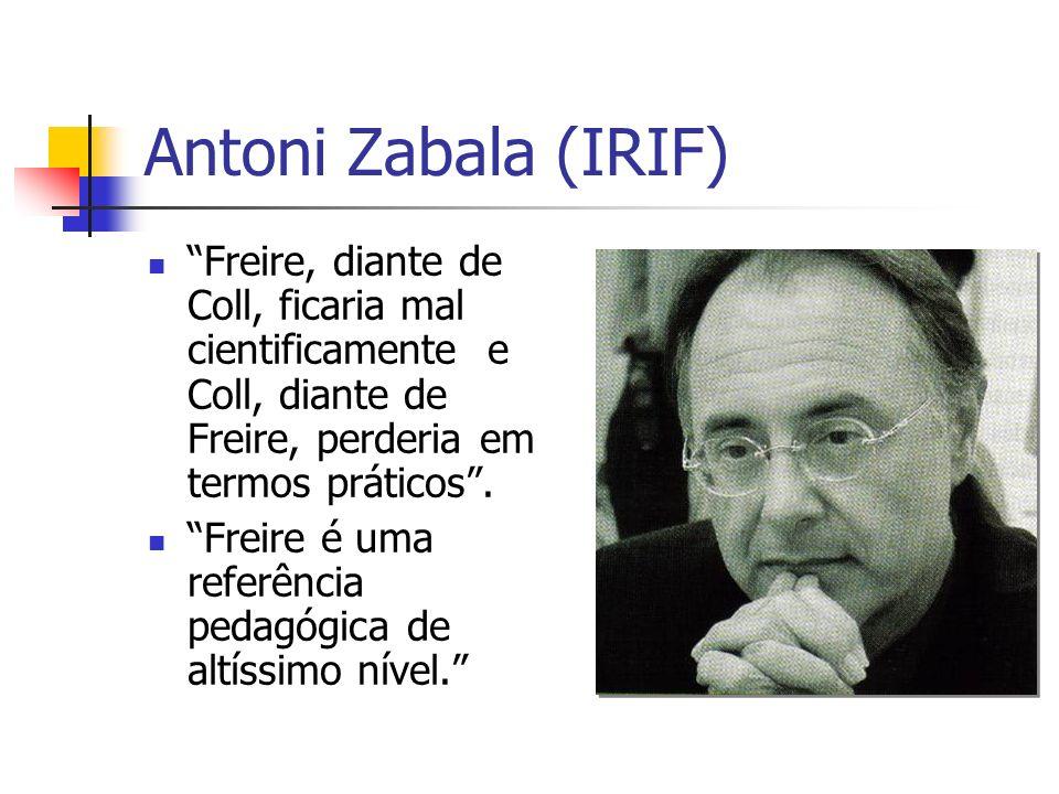 Antoni Zabala (IRIF) Freire, diante de Coll, ficaria mal cientificamente e Coll, diante de Freire, perderia em termos práticos. Freire é uma referênci