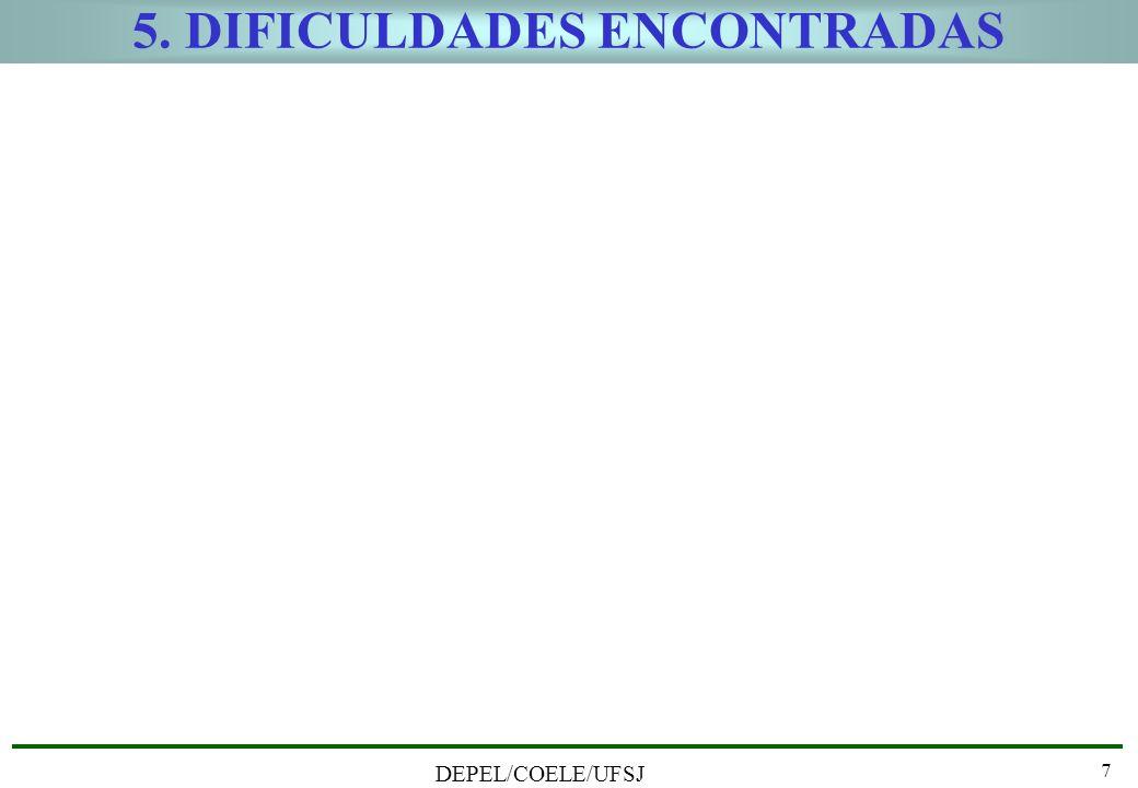 DEPEL/COELE/UFSJ 7 5. DIFICULDADES ENCONTRADAS