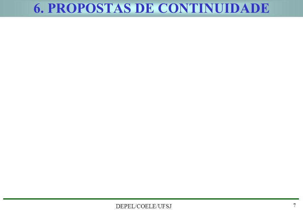DEPEL/COELE/UFSJ 7 6. PROPOSTAS DE CONTINUIDADE