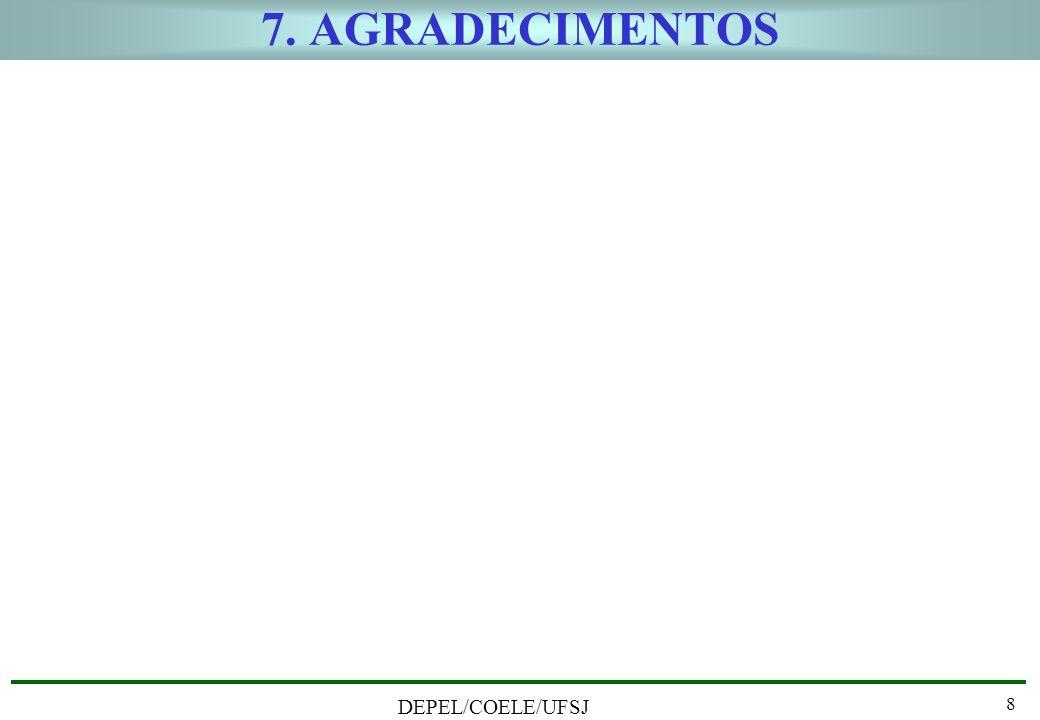 7. AGRADECIMENTOS DEPEL/COELE/UFSJ 8