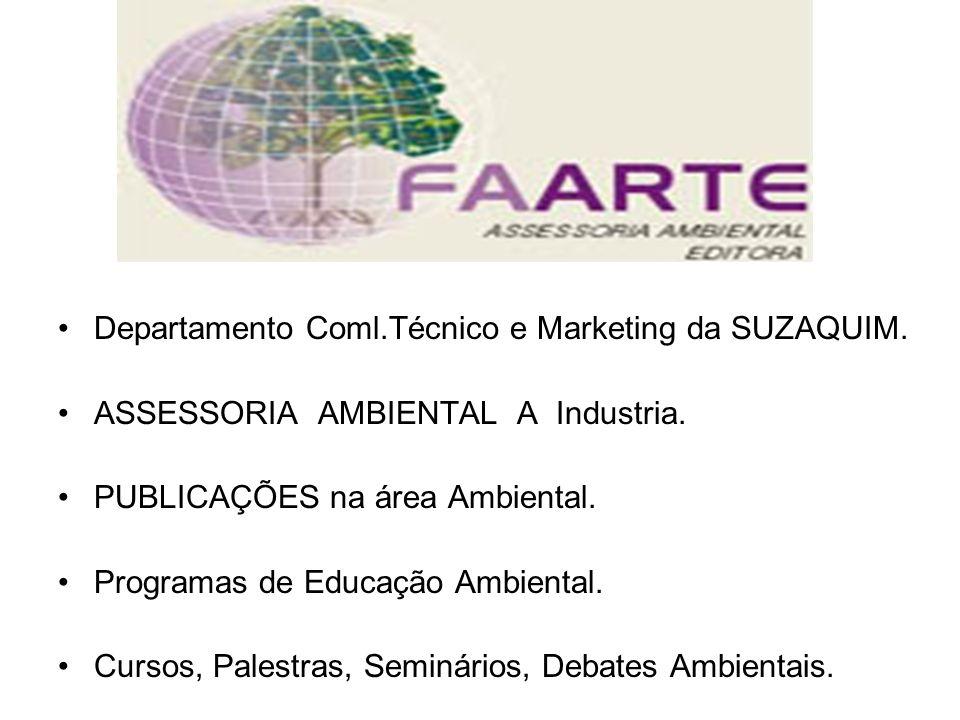 Departamento Coml.Técnico e Marketing da SUZAQUIM. ASSESSORIA AMBIENTAL A Industria. PUBLICAÇÕES na área Ambiental. Programas de Educação Ambiental. C