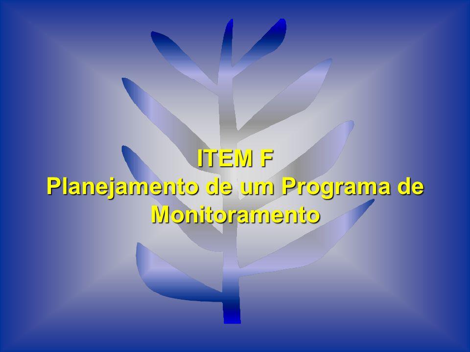 ITEM F Planejamento de um Programa de Monitoramento