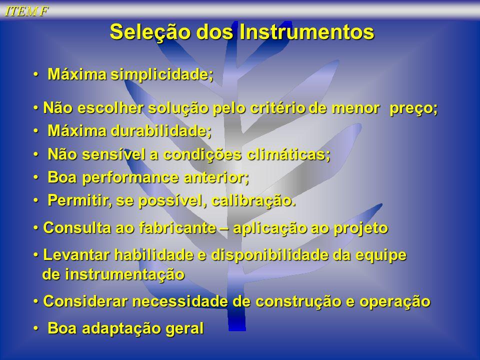 ITEM F Seleção dos Instrumentos Máxima simplicidade; Máxima simplicidade; Não escolher solução pelo critério de menor preço; Não escolher solução pelo
