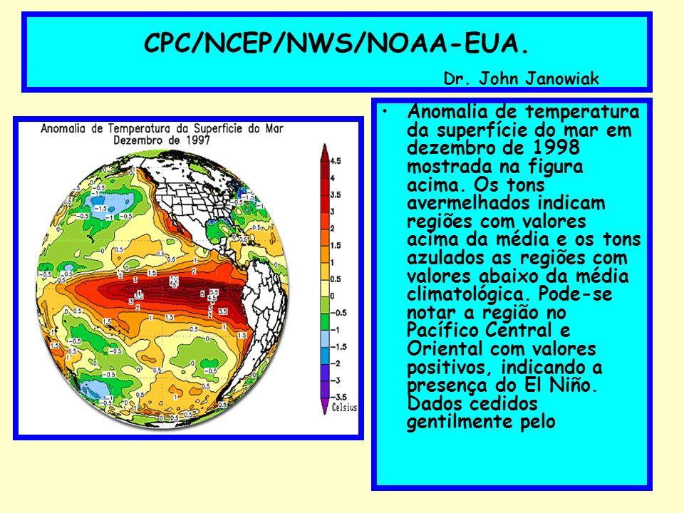 CPC/NCEP/NWS/NOAA-EUA. Dr. John Janowiak Anomalia de temperatura da superfície do mar em dezembro de 1998 mostrada na figura acima. Os tons avermelhad