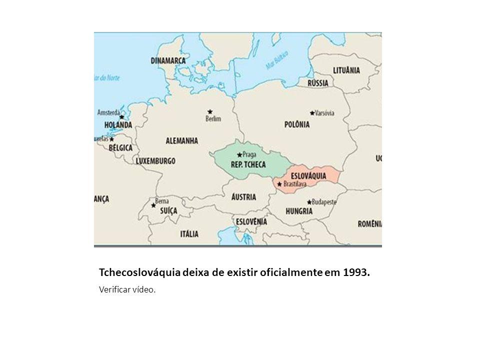 Tchecoslováquia deixa de existir oficialmente em 1993. Verificar vídeo.