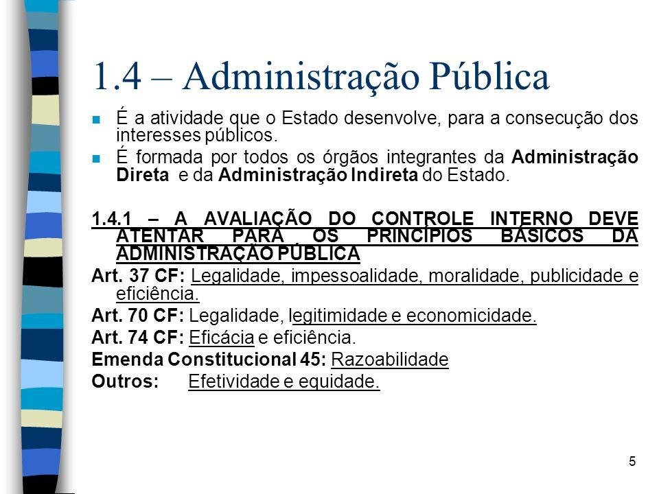 5 1.4 – Administração Pública n É a atividade que o Estado desenvolve, para a consecução dos interesses públicos. n É formada por todos os órgãos inte