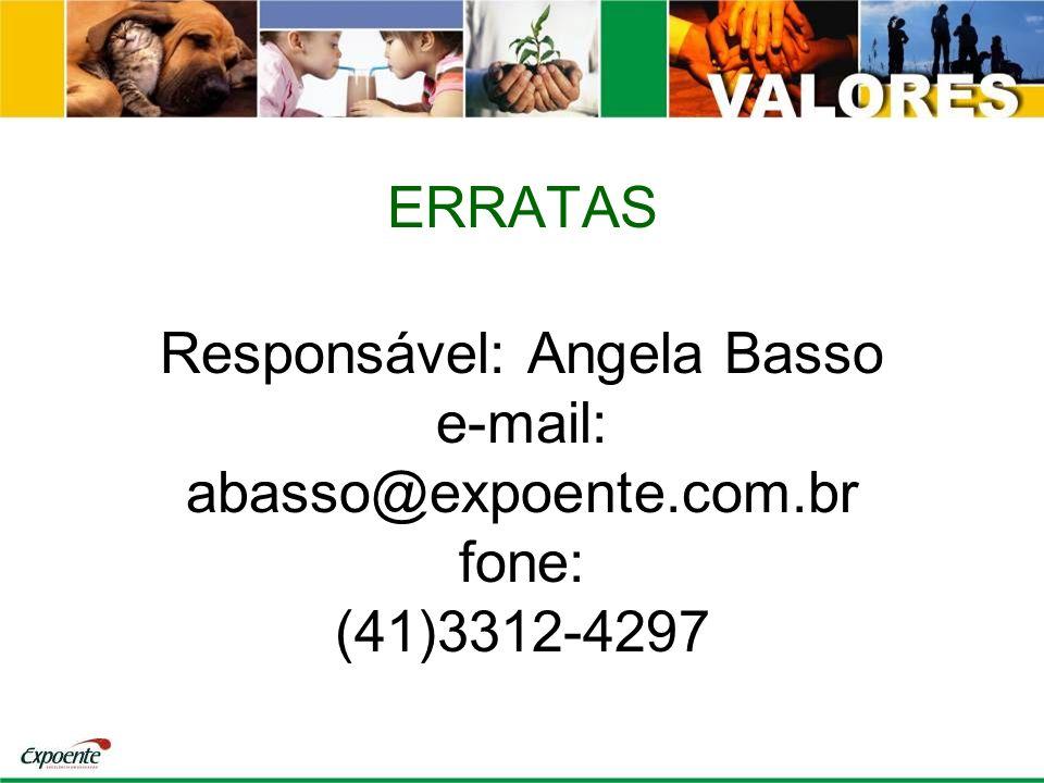 ERRATAS Responsável: Angela Basso e-mail: abasso@expoente.com.br fone: (41)3312-4297