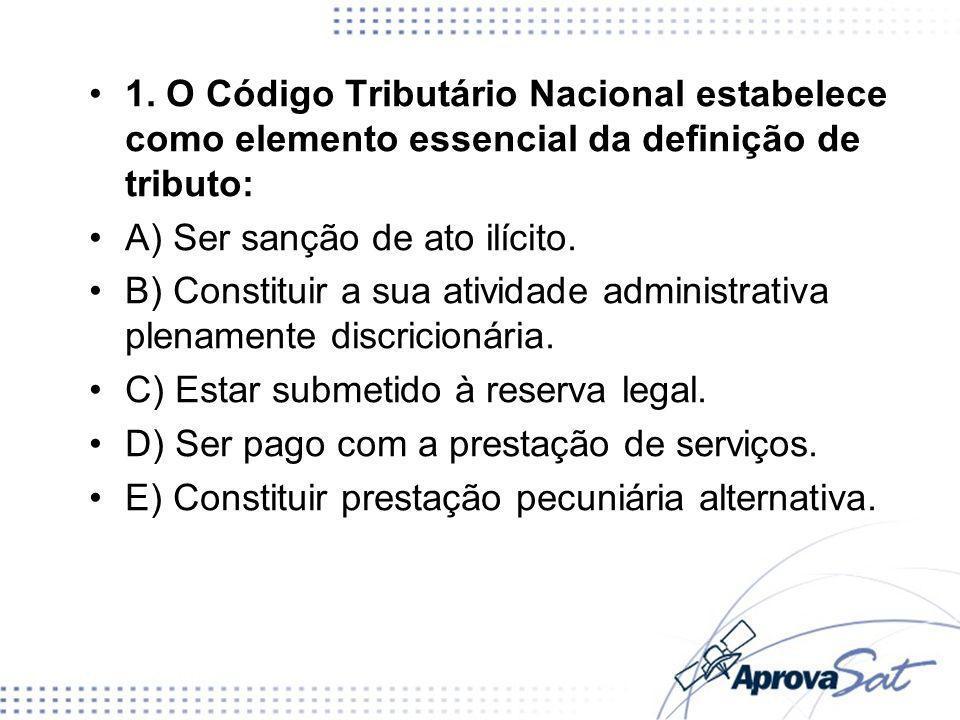 22.Segundo o Código Tributário Nacional, a isenção e a anistia requerem interpretação literal.