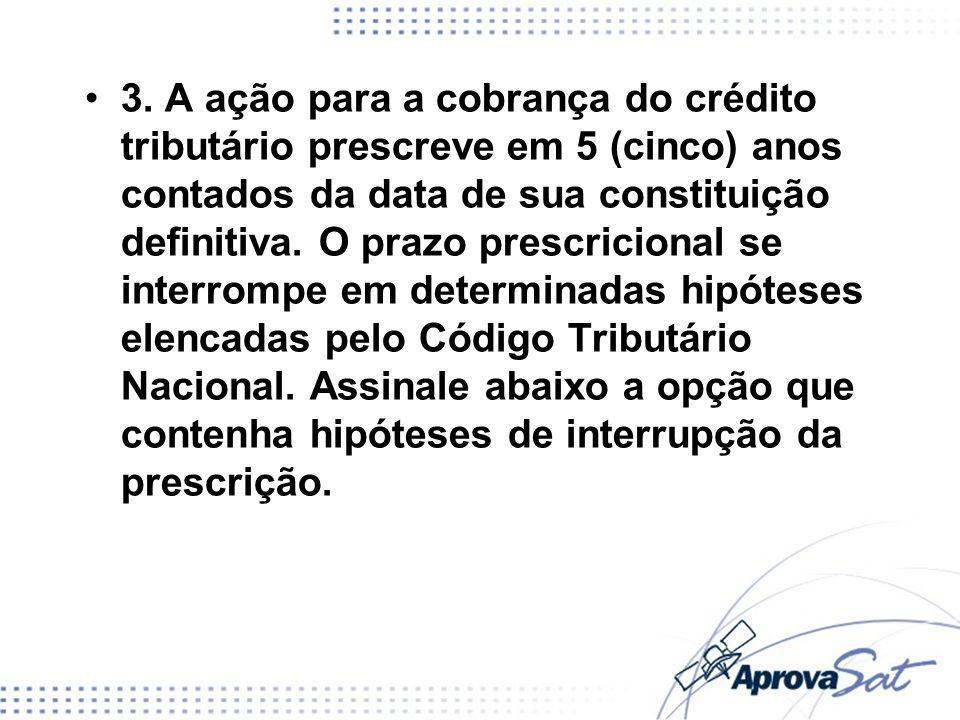 a) Protesto judicial / ato inequívoco que importe em reconhecimento de débito pelo devedor / citação válida em execução fiscal.