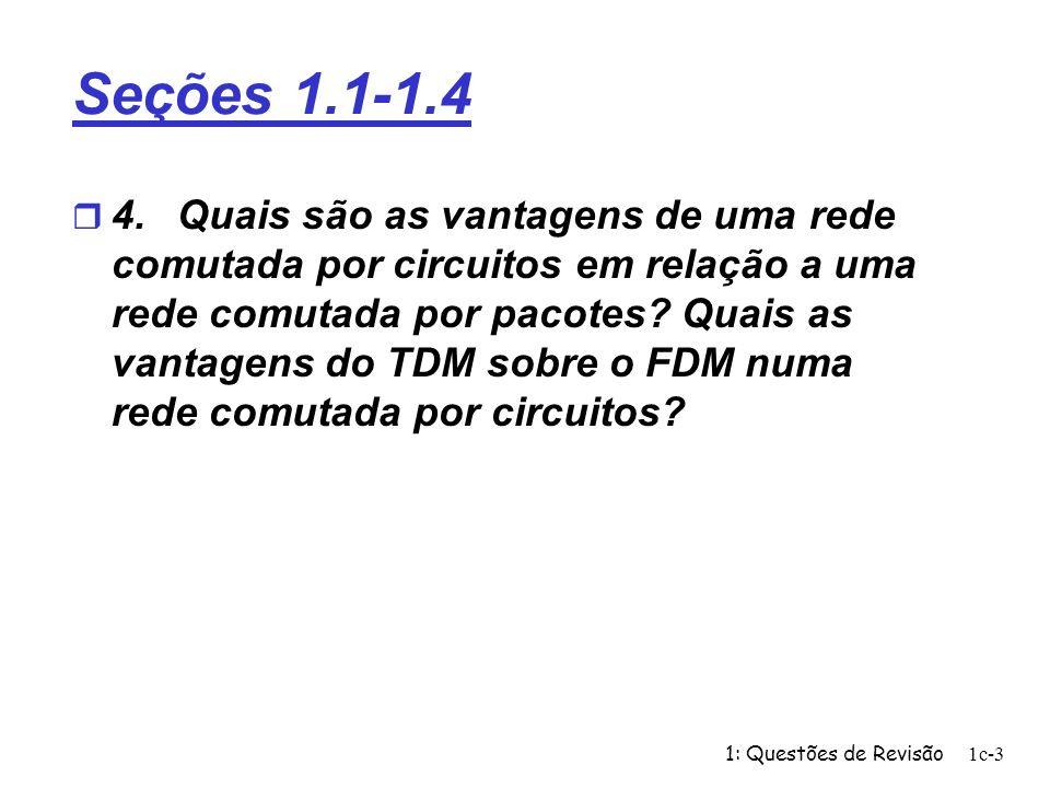1: Questões de Revisão1c-24 Problema 9 r Considere o retardo de enfileiramento em um buffer de roteador (anterior ao enlace de saída).