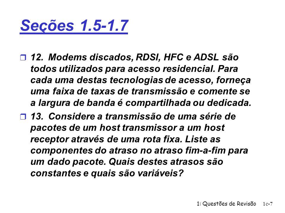 1: Questões de Revisão1c-18 Problema 5 r Considere a transmissão de um arquivo longo de F bits do Host A para o Host B.