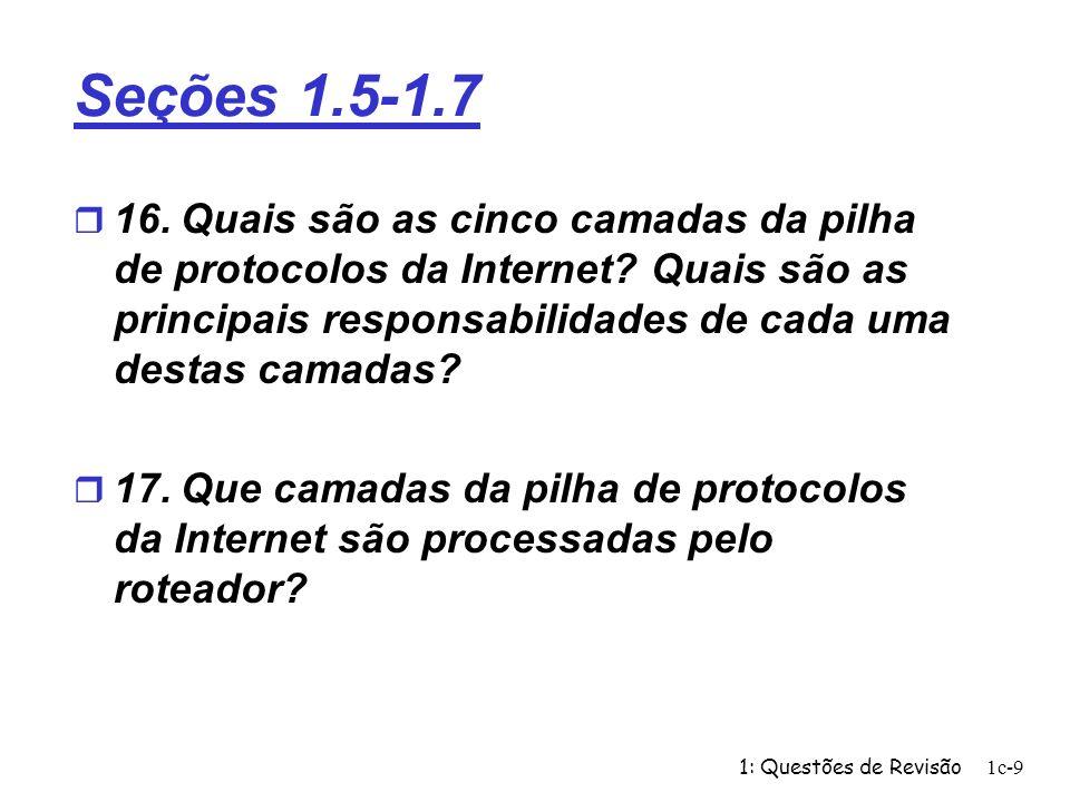 1: Questões de Revisão1c-20 Problema 6 (cont.) m c) Ignorando os retardos de propagação e de enfileiramento, obtenha uma expressão para o retardo fim-a-fim.