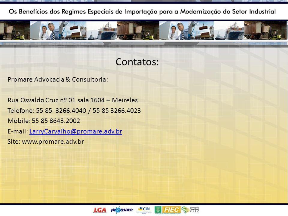 Contatos: Promare Advocacia & Consultoria: Rua Osvaldo Cruz nº 01 sala 1604 – Meireles Telefone: 55 85 3266.4040 / 55 85 3266.4023 Mobile: 55 85 8643.