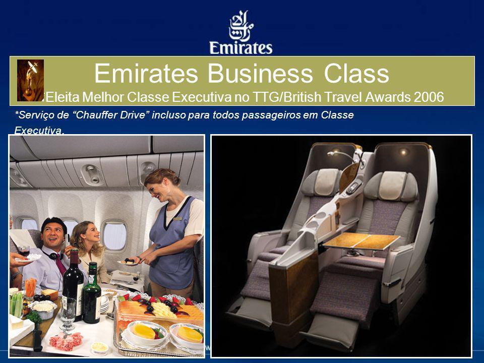 Emirates Business Class *Eleita Melhor Classe Executiva no TTG/British Travel Awards 2006 *Serviço de Chauffer Drive incluso para todos passageiros em