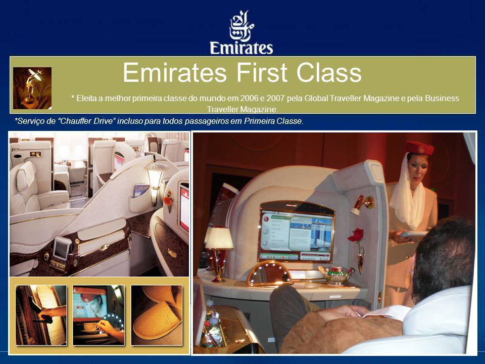 Emirates First Class * Eleita a melhor primeira classe do mundo em 2006 e 2007 pela Global Traveller Magazine e pela Business Traveller Magazine. *Ser