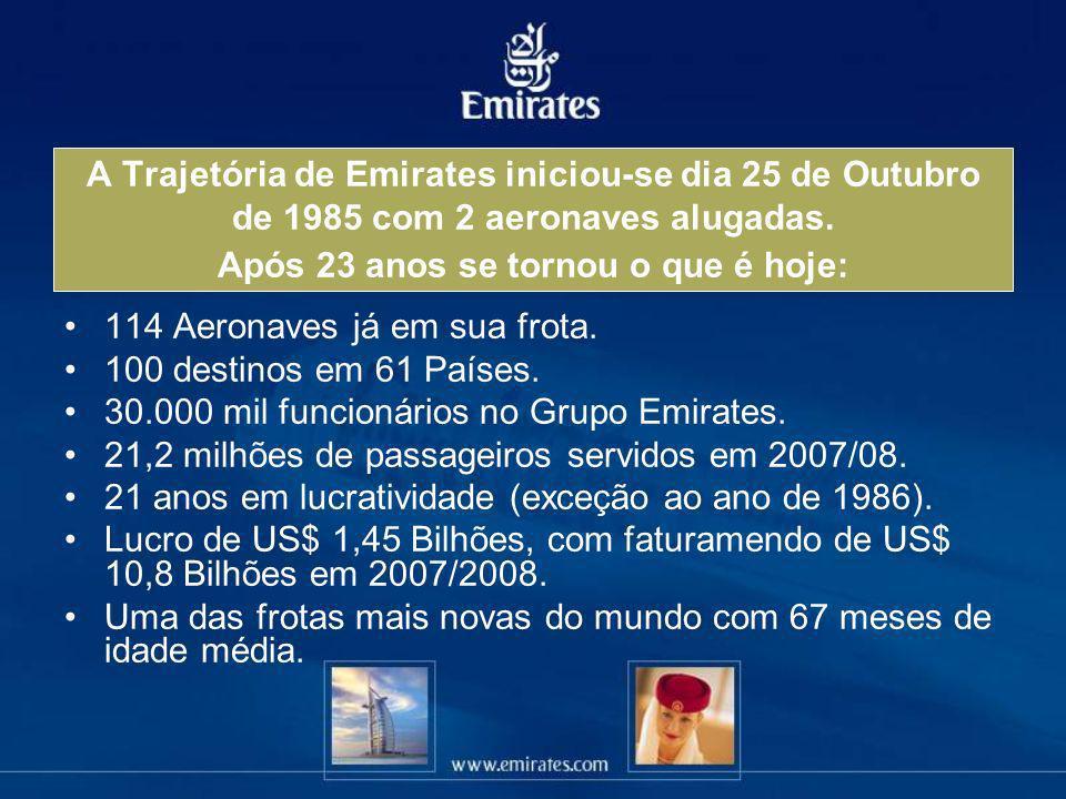 A Trajetória de Emirates iniciou-se dia 25 de Outubro de 1985 com 2 aeronaves alugadas. Após 23 anos se tornou o que é hoje: 114 Aeronaves já em sua f