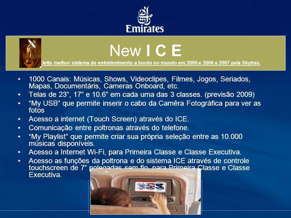 New I C E *Eleito melhor sistema de entretenimento a bordo no mundo em 2005 e 2006 e 2007 pela Skytrax. 1000 Canais: Músicas, Shows, Videoclipes, Film