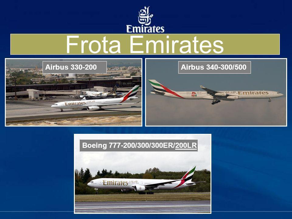 Frota Emirates Airbus 330-200Airbus 340-300/500 Boeing 777-200/300/300ER/200LR