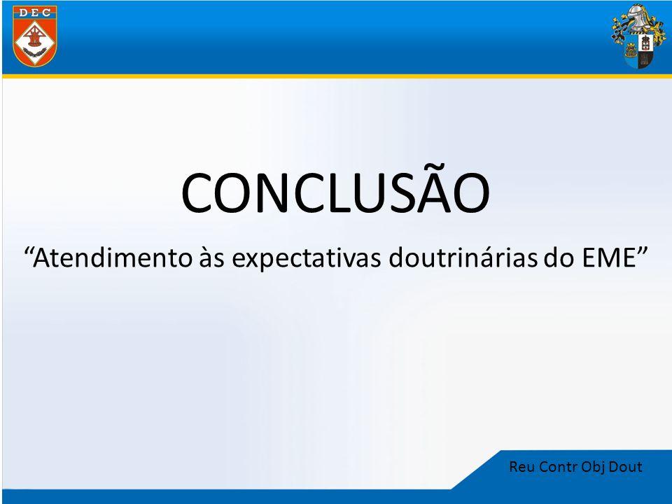 Reu Contr Obj Dout CONCLUSÃO Atendimento às expectativas doutrinárias do EME