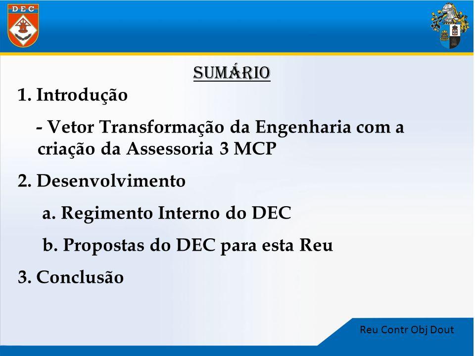 Reu Contr Obj Dout SUMÁRIO 1. Introdução - Vetor Transformação da Engenharia com a criação da Assessoria 3 MCP 2. Desenvolvimento a. Regimento Interno