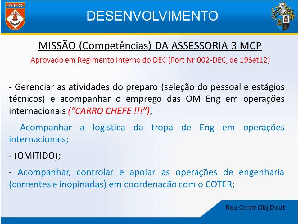 Reu Contr Obj Dout MISSÃO (Competências) DA ASSESSORIA 3 MCP - Gerenciar as atividades do preparo (seleção do pessoal e estágios técnicos) e acompanha