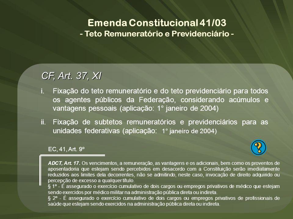 CF, Art. 37, XI i.Fixação do teto remuneratório e do teto previdenciário para todos os agentes públicos da Federação, considerando acúmulos e vantagen