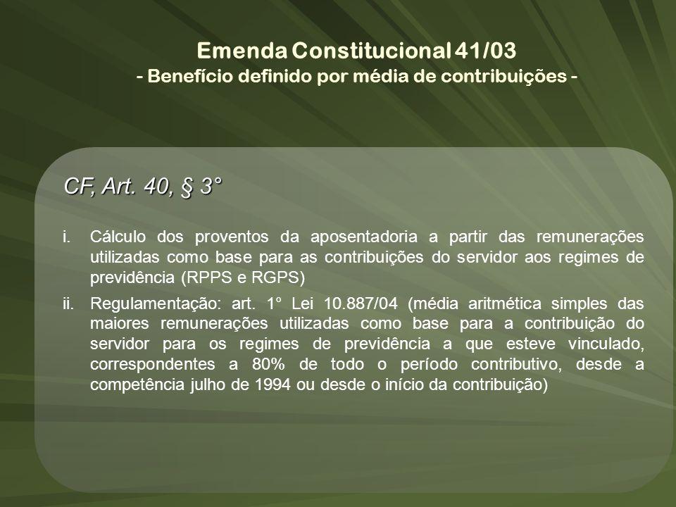 CF, Art. 40, § 3° i.Cálculo dos proventos da aposentadoria a partir das remunerações utilizadas como base para as contribuições do servidor aos regime