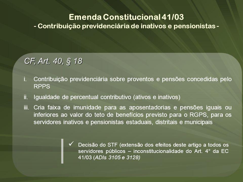 Emenda Constitucional 41/03 - Contribuição previdenciária de inativos e pensionistas - CF, Art. 40, § 18 i.Contribuição previdenciária sobre proventos