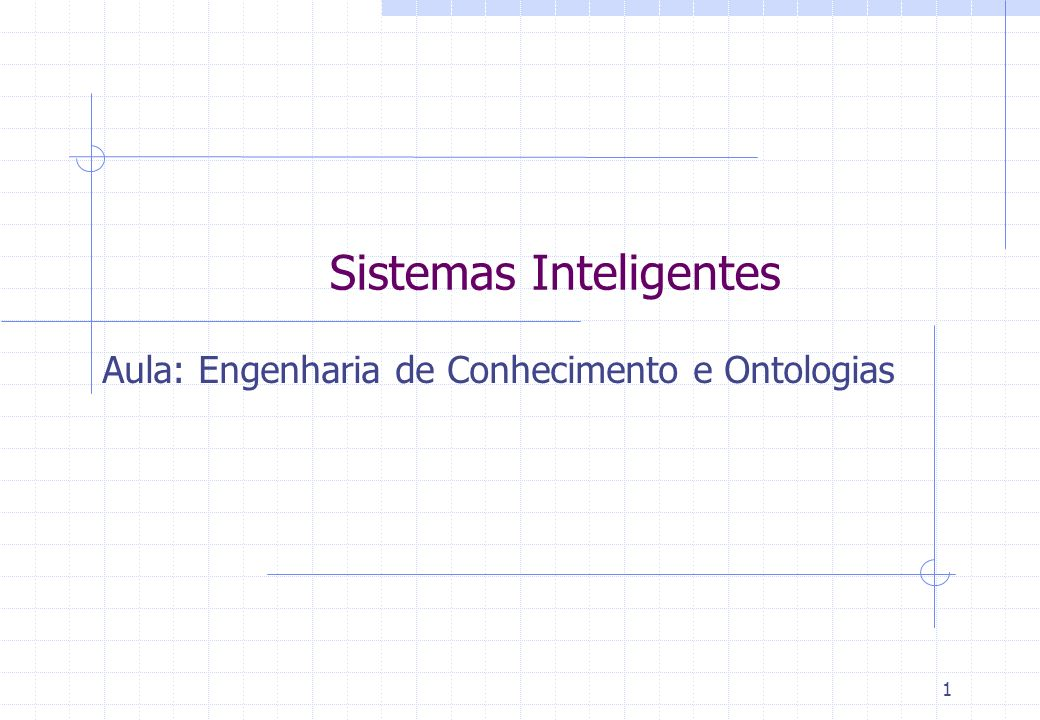 Sistemas Inteligentes Aula: Engenharia de Conhecimento e Ontologias 1