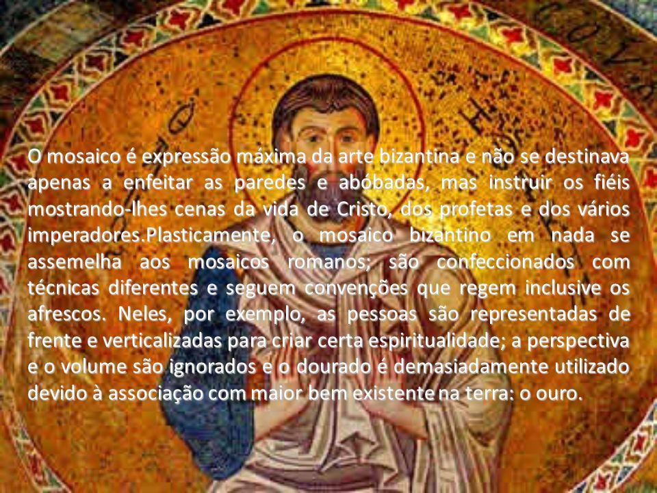 O mosaico é expressão máxima da arte bizantina e não se destinava apenas a enfeitar as paredes e abóbadas, mas instruir os fiéis mostrando-lhes cenas