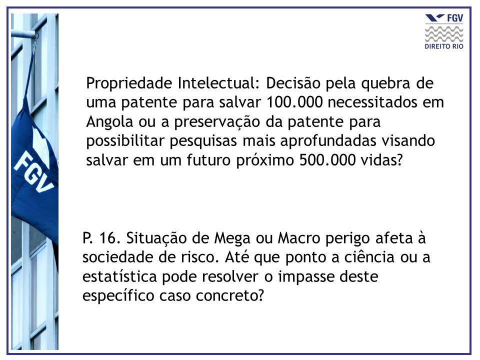 Propriedade Intelectual: Decisão pela quebra de uma patente para salvar 100.000 necessitados em Angola ou a preservação da patente para possibilitar p