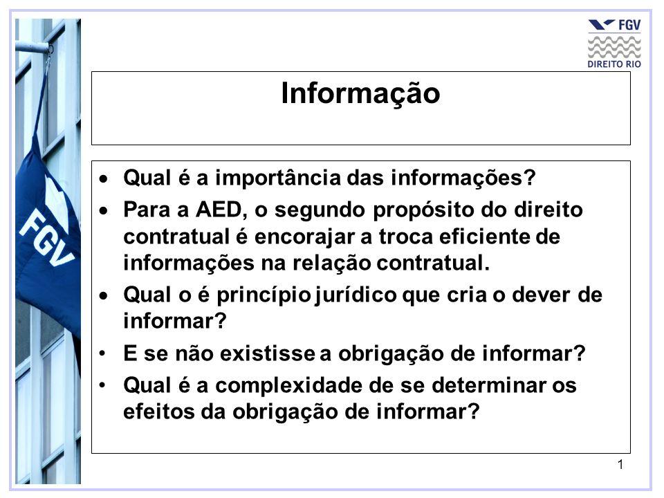 1 Informação Qual é a importância das informações? Para a AED, o segundo propósito do direito contratual é encorajar a troca eficiente de informações
