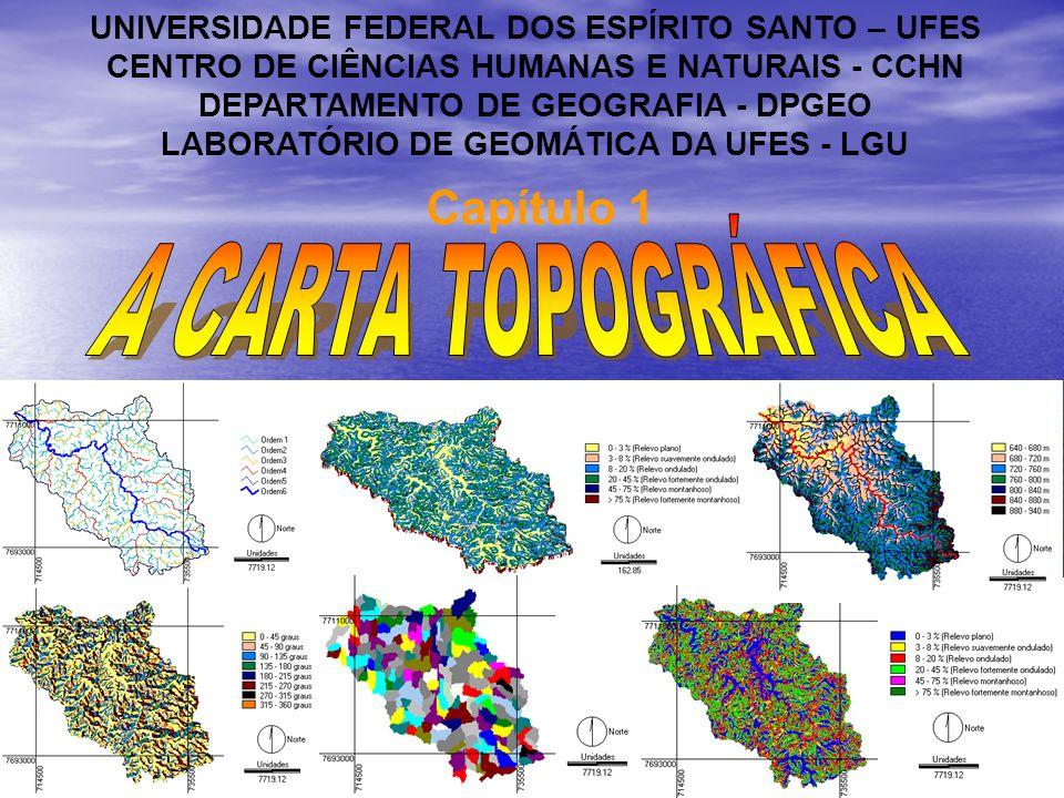 Capítulo 1 UNIVERSIDADE FEDERAL DOS ESPÍRITO SANTO – UFES CENTRO DE CIÊNCIAS HUMANAS E NATURAIS - CCHN DEPARTAMENTO DE GEOGRAFIA - DPGEO LABORATÓRIO D