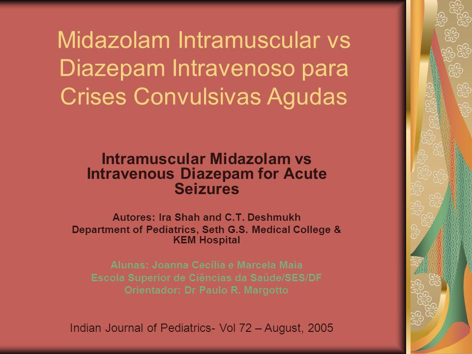 Midazolam Intramuscular vs Diazepam Intravenoso para Crises Convulsivas Agudas Intramuscular Midazolam vs Intravenous Diazepam for Acute Seizures Auto