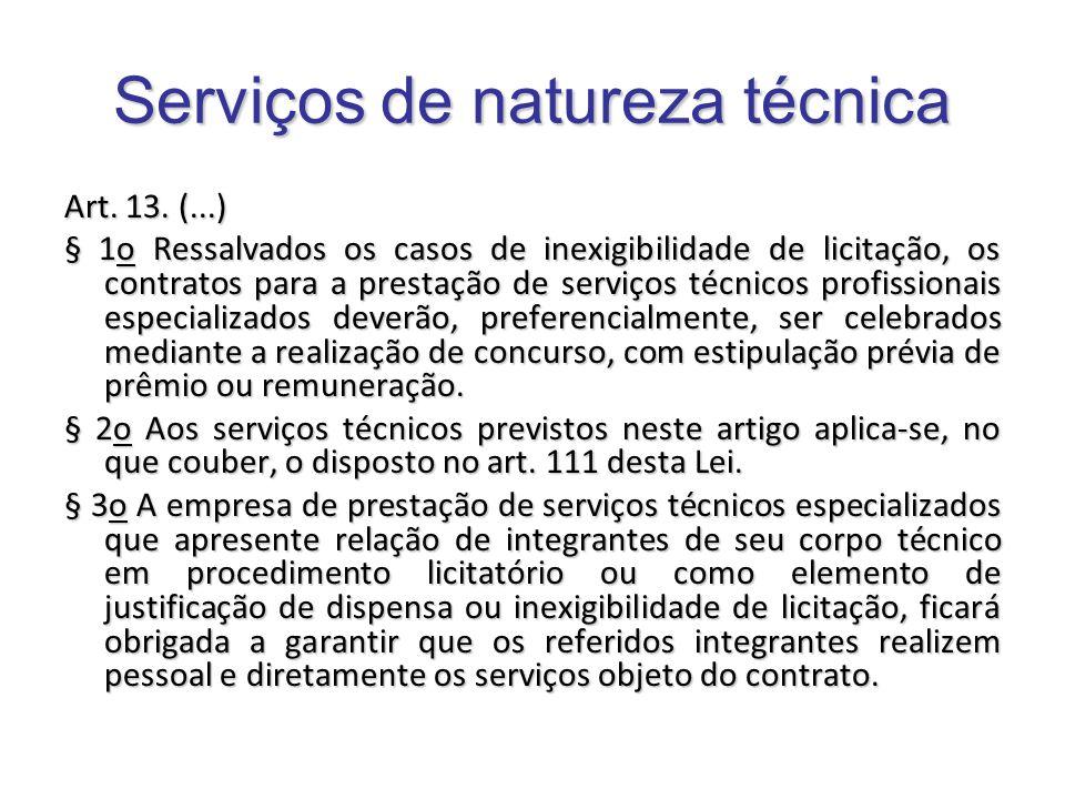 Art. 13. (...) § 1o Ressalvados os casos de inexigibilidade de licitação, os contratos para a prestação de serviços técnicos profissionais especializa