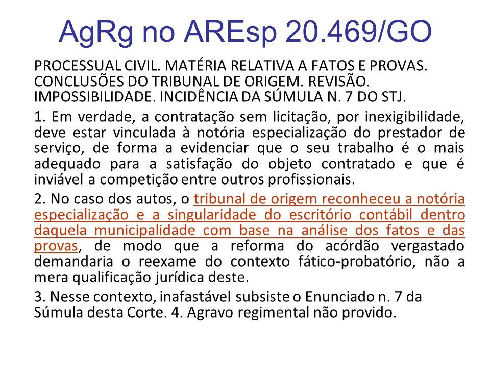 AgRg no AREsp 20.469/GO PROCESSUAL CIVIL. MATÉRIA RELATIVA A FATOS E PROVAS. CONCLUSÕES DO TRIBUNAL DE ORIGEM. REVISÃO. IMPOSSIBILIDADE. INCIDÊNCIA DA