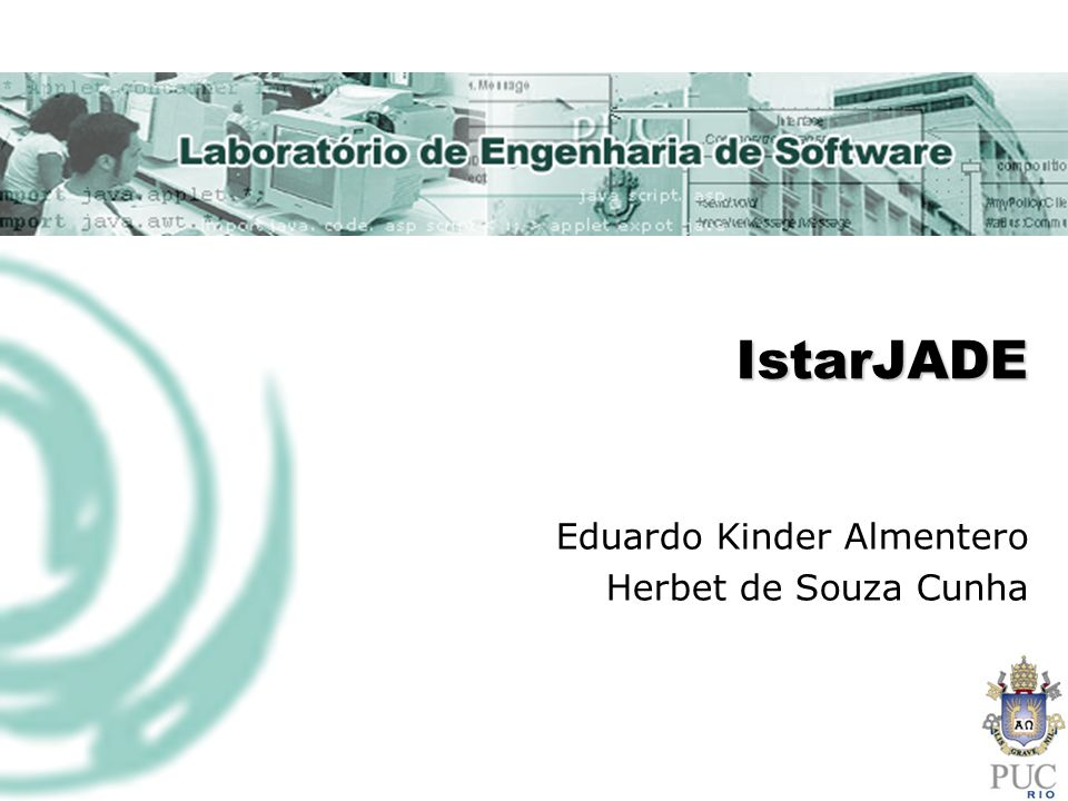 Agenda IStarJADE - Infraestrutura para implementação de agentes a partir de modelos i* SMA em um ambiente distribuído, desenvolvido com a utilização do IStarJADE 9/11/2013@LES/PUC-Rio2