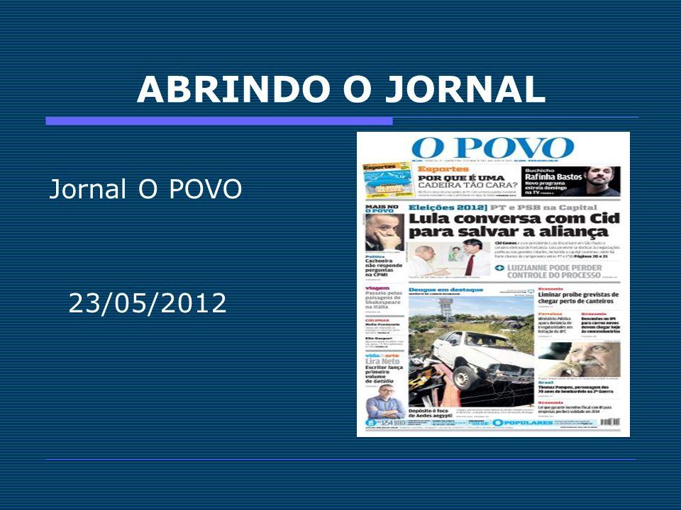 ABRINDO O JORNAL Jornal O POVO 23/05/2012