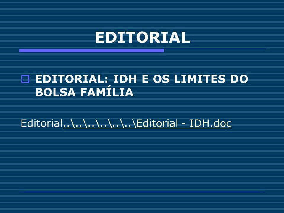 EDITORIAL EDITORIAL: IDH E OS LIMITES DO BOLSA FAMÍLIA Editorial..\..\..\..\..\..\Editorial - IDH.doc..\..\..\..\..\..\Editorial - IDH.doc