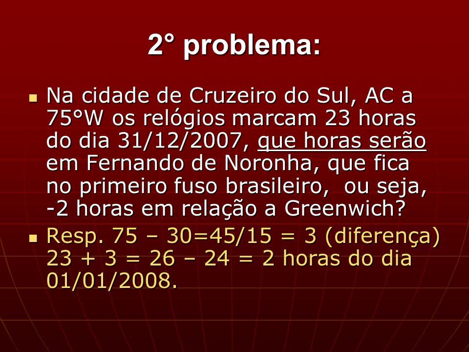 3° problema: Sabendo-se que na cidade A são 4h 16min 9seg.