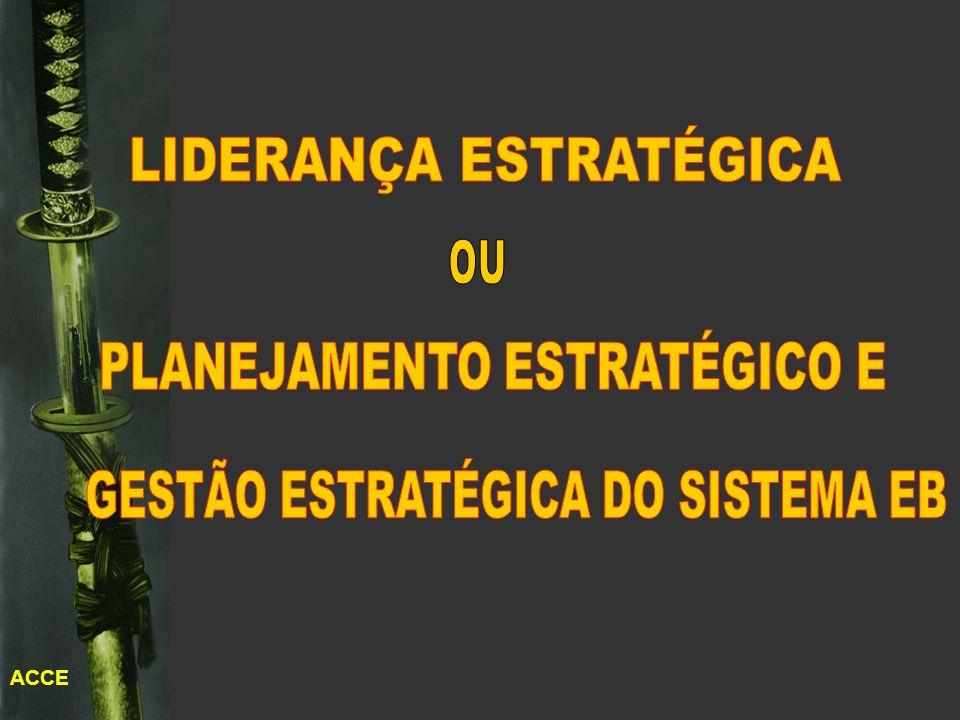 ACCE PERFIL DO LÍDER ESTRATÉGICO PREVER OS IMPACTOS DAS INTERVEN- ÇÕES NA ESTRATÉGIA SOBRE TODO O SISTEMA DO EXÉRCITO.