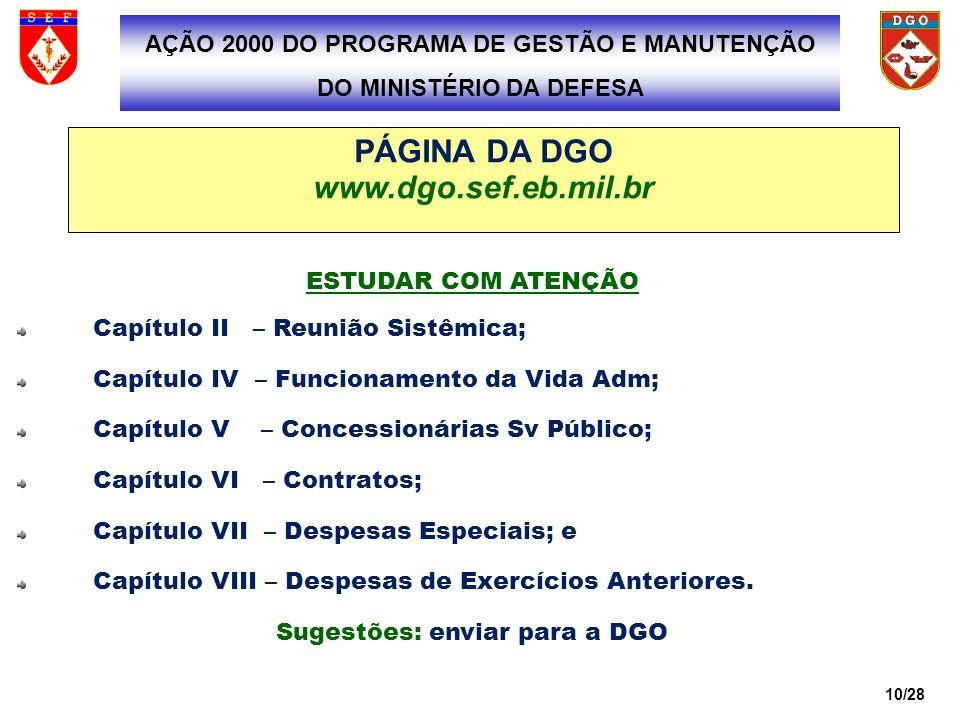 11/28 CONCESSIONÁRIAS DE SERVIÇO PÚBLICO CONTRATOS DESPESAS ESPECIAIS MATERIAL DE CONSUMO E PERMANENTE SERVIÇOS COM O OBJETIVO DE MELHOR ADMINISTRAR A DESCENTRALIZAÇÃO DO CRÉDITO PARA A VIDA VEGETATIVA DA OM, A DGO CLASSIFICOU AS DESPESAS EM: AÇÃO 2000 DO PROGRAMA DE GESTÃO E MANUTENÇÃO DO MINISTÉRIO DA DEFESA MANUTENÇÃO DA VIDA VEGETATIVA