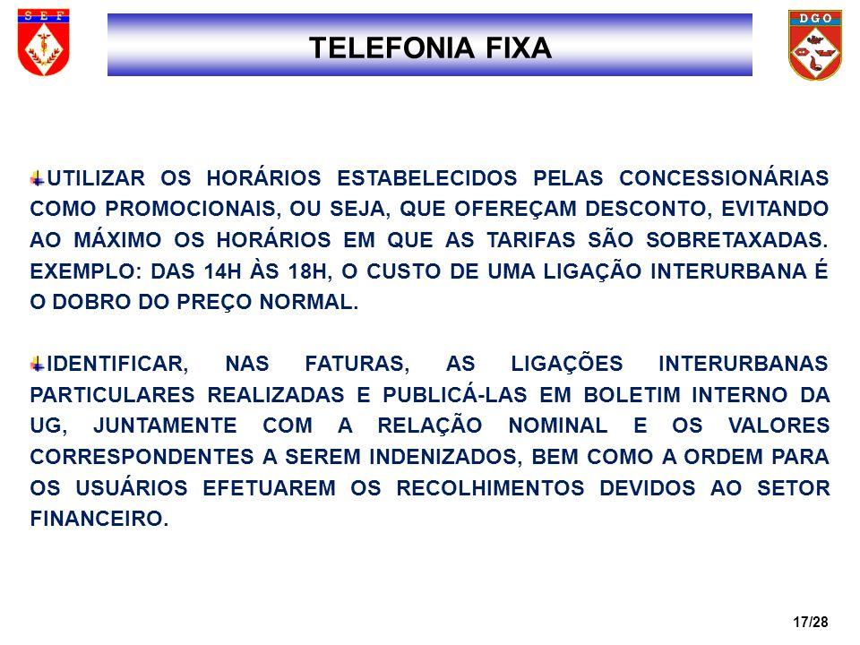 18/28 NÃO ULTRAPASSAR O TETO ESTABELECIDO PARA AS DESPESAS COM A TELEFONIA CELULAR.