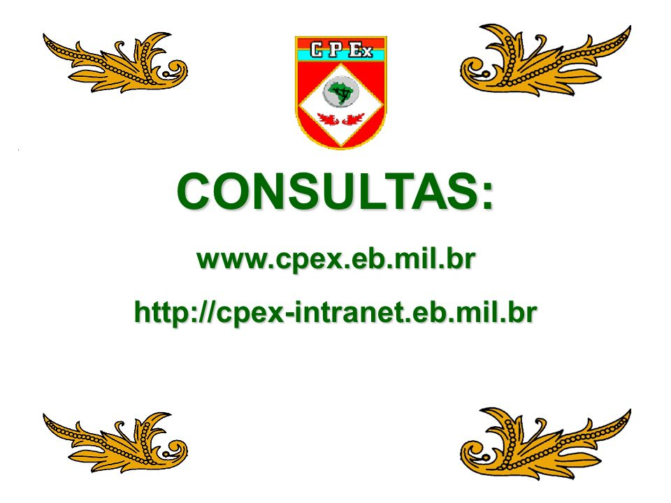CONSULTAS:www.cpex.eb.mil.brhttp://cpex-intranet.eb.mil.br