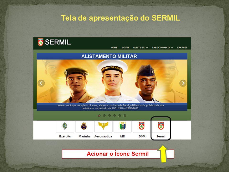 Tela de apresentação do SERMIL Acionar o Ícone Sermil
